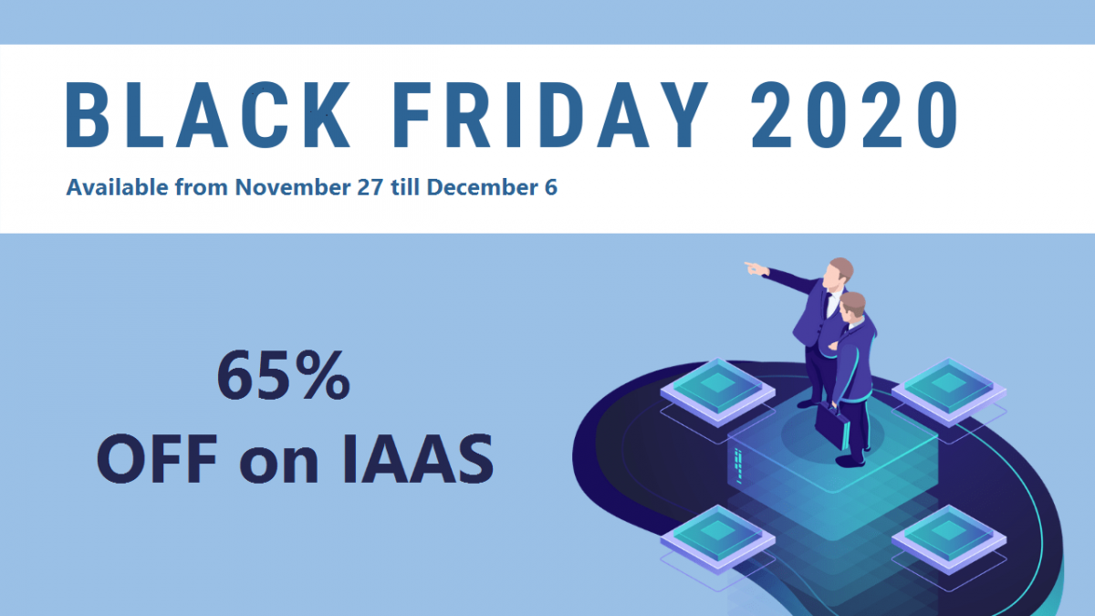 Black Friday exclusive – get 65 off the IaaS